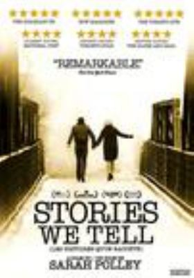 Stories we tell = Les histoires qu'on raconte