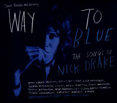 Way to blue : the songs of Nick Drake.