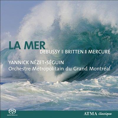 La mer : Debussy, Britten, Mercure
