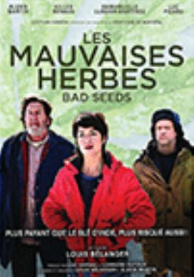 Les mauvaises herbes = Bad seeds