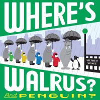 Where's Walrus?: and Penguin?