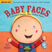 Baby Faces : A Book of Happy, Silly, Funny babies