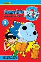 Leave it to PET, 1:  the misadventures of a recycled super robot
