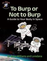 book jacket for To Burp or Not to Burp: a Guide to Your Body in Space