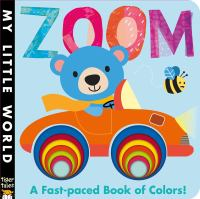 Zoom! A Fast-Paced Book of Colors