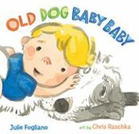 book jacket for Old Dog Baby Baby
