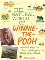The Natural World of Winnie-the-Pooh: A Walk Through the Forest that Inspired Winnie-The-Pooh
