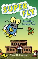 book jacket for Super Fly vs. Furious Flea!