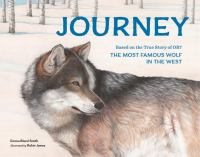 book jacket for Journey: Based on the True Story of OR7, the Most Famous Wolf in the West