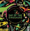 Day of the dinosaurs : step into a spectacular prehistoric world