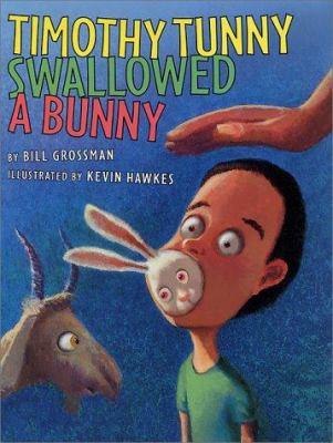 Timothy Tunny swallowed a bunny by Bill Grossman, 2001
