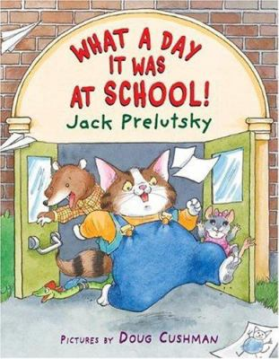 Book cover of What a Day It Was at School!