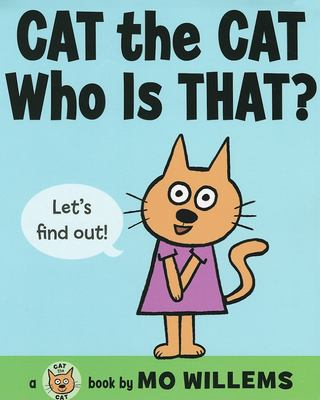 Cover of Mo WIllems book Cat the Cat Who is That?