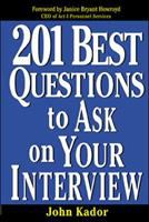 Cover image of 201 Best Questions to Ask on Your Interview, by John Kador