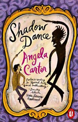 Shadow dance by Angela Carter, 1966
