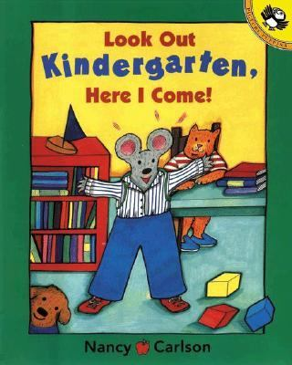 Book cover of Look Out Kindergarten, Here I Come