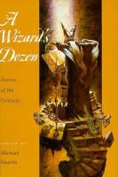 A Wizard's Dozen: Stories of the Fantastic