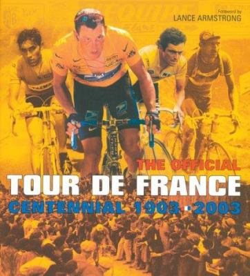 Cover of The Official Tour de France Centennial, 1903-2003