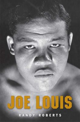 Joe Louis: Hard Times Man by Randy Roberts