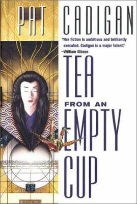 Tea from an empty cup by Pat Cadigan, 1998