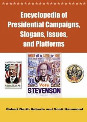 Encyclopedia of Presidential Campaigns, Slogans, Issues, and Platforms, 2004 (REF 324.973 R643)
