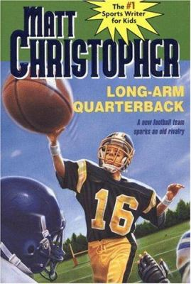 Long-arm quarterback by Matt Christopher, 1999