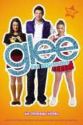 Cover Image of Glee, the beginning: an original novel by Sophia Lowell
