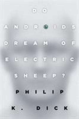 Do androids dream of electric sheep? by Philip K. Dick (1968)