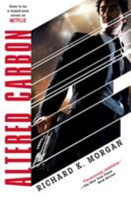 Altered carbon by Richard K. Morgan, c2002