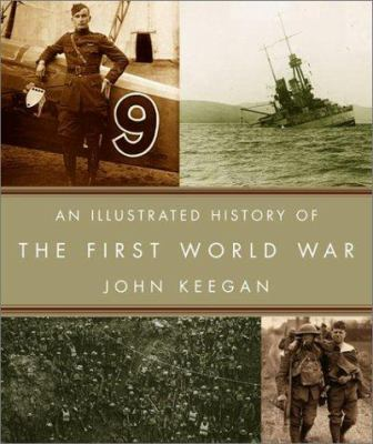 An illustrated history of the First World War by John Keegan