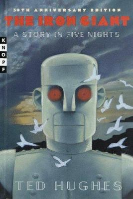 The iron giant; a story in five nights by Ted Hughes, 1968