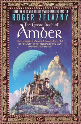 The great book of Amber : the complete Amber chronicles, 1-10  by Roger Zelazny