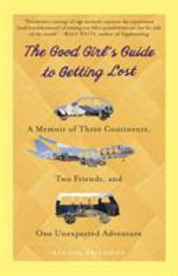 Book cover of The Good Girl's Guide to Getting Lost