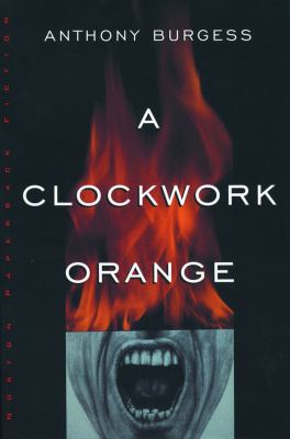 A clockwork orange by Anthony Burgess, 1962