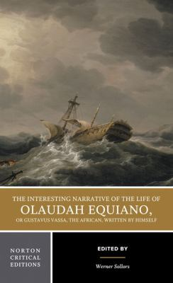 The Interesting Narrative of the Life of Olaudah Equiano, or Gustavus Vassa, the African: Authoritative Text