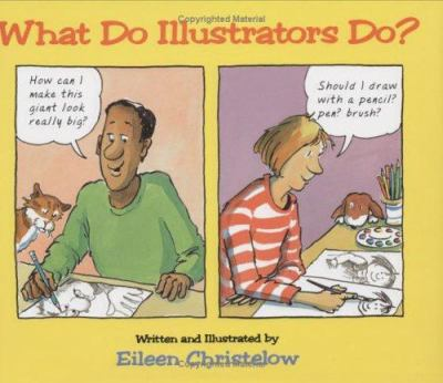 Book cover of &quot;What Do Illustrators Do?&quot;