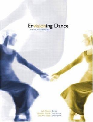 Envisioning Dance on Film and Video, 2003, 791.4367 E619 (book and DVD)