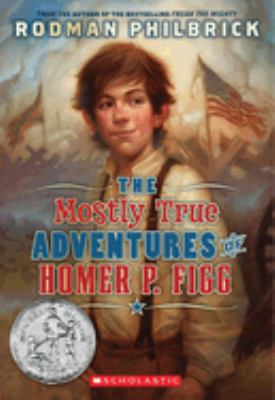 Book cover of The Mostly True Adventures of Homer P. Figg