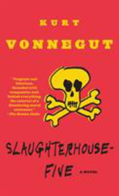 Slaughterhouse-five, or, The children's crusade : a duty-dance with death  by Kurt Vonnegut, 1969