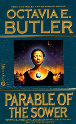 Parable of the sower by Octavia E. Butler, 1993