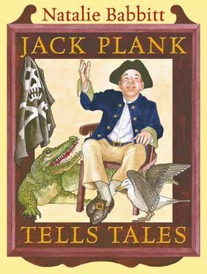 Jack Plank tells tales by Natalie Babbitt, c2007