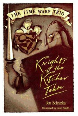Knights of the kitchen table by Jon Scieszka, 1991