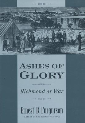 Ashes of glory : Richmond at war