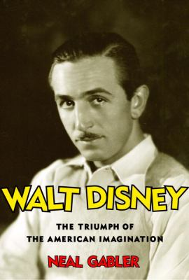 Book cover of Walt Disney: The Triumph of the American Imagination