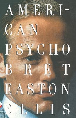 American psycho: a novel by Brett Easton Ellis (1991)