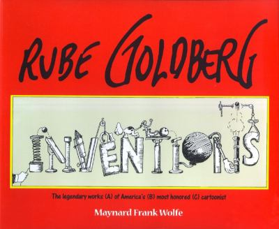 Cover of Rube Goldberg: Inventions by Maynard Frank Wolfe