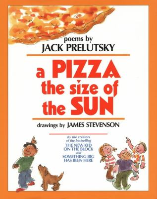 A pizza the size of the sun: poems  by Jack Prelutsky, 1996