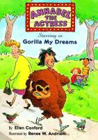 "Annabel the Actress Starring in ""Gorilla My Dreams"""