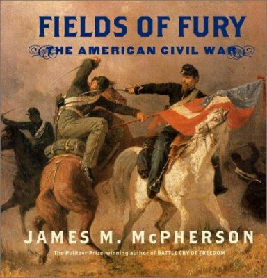 Fields of fury: the American Civil War by James M. McPherson, 2002