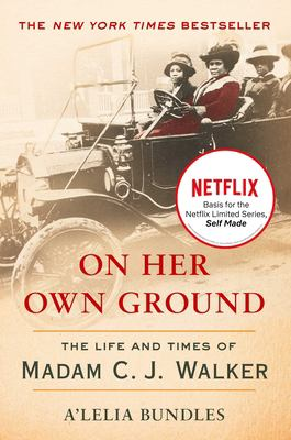 On her own ground : the life and times of Madam C.J. Walker